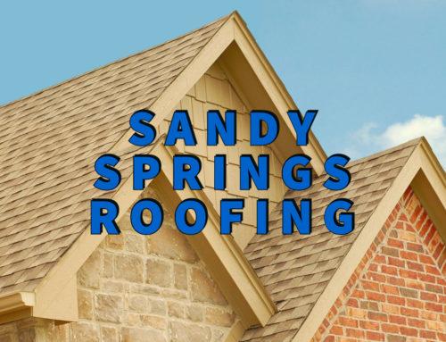 Sandy Springs Roofing: Over 25 Years Of Satisfied Customers!