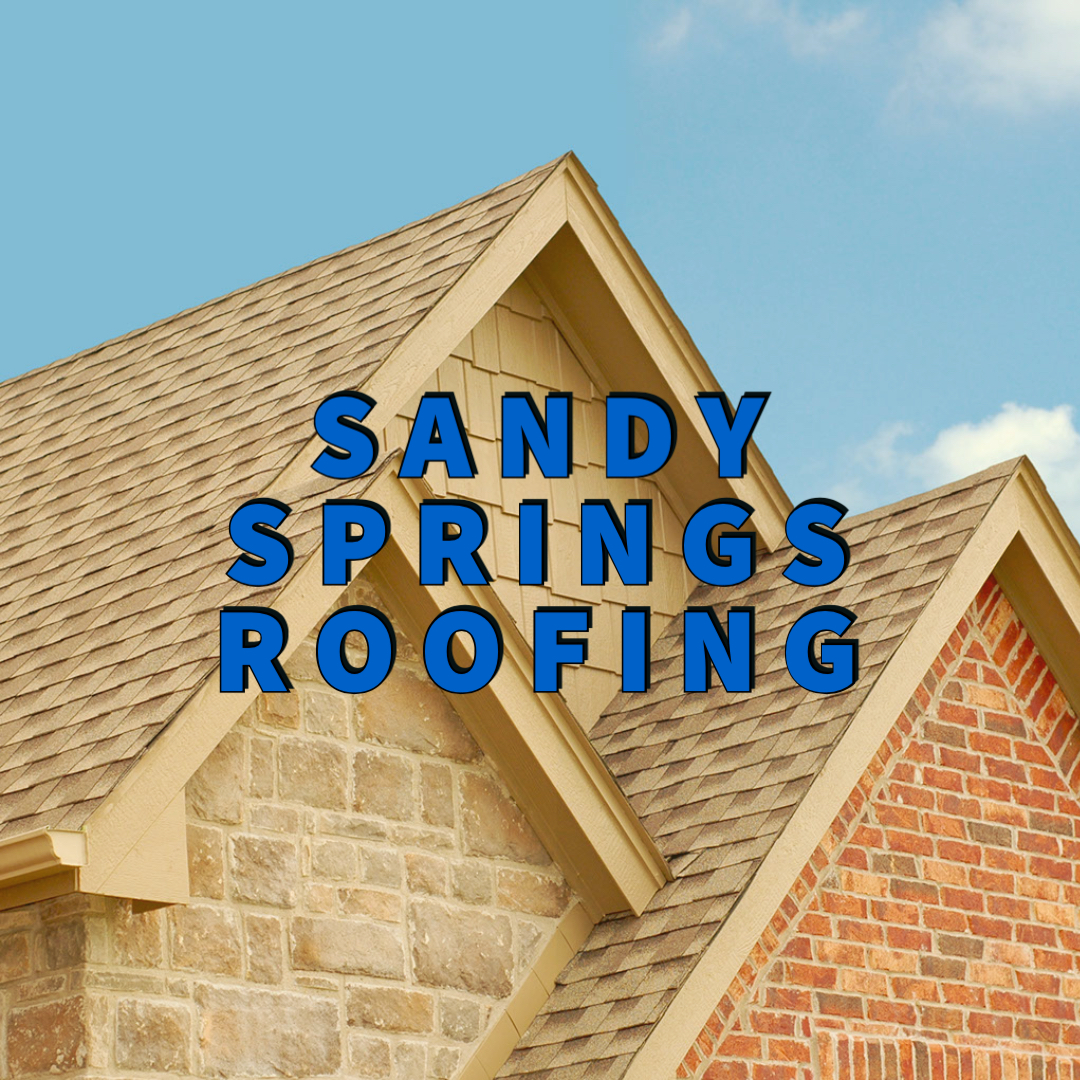 Sandy Springs roofing written over residential roof